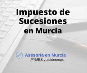 Impuesto sucesiones Murcia